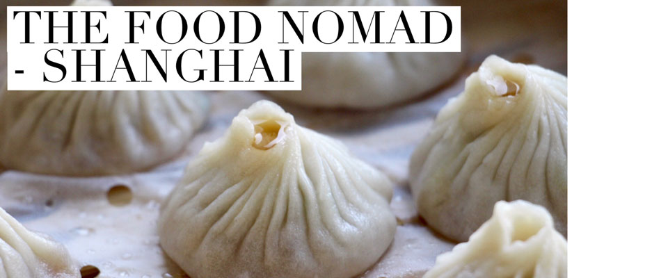 Food Nomad Shanghai food travel guide
